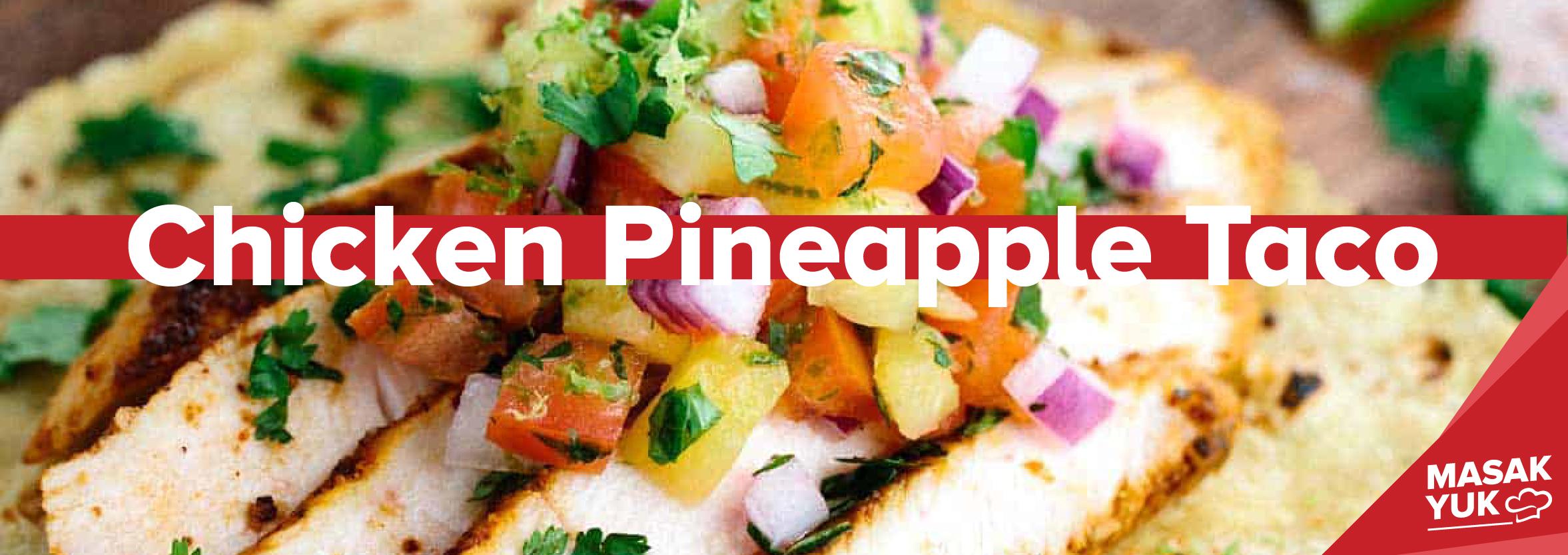 Resep Chicken Pineapple Taco